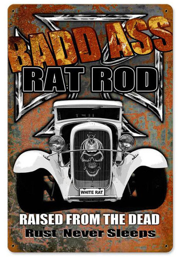 Bad Ass Ratrod Metal Sign 12 x 18 Inches