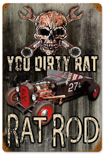 Dirty Rat Rod Metal Sign 12 x 18 Inches