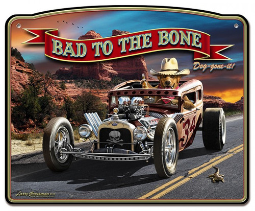 Bad To The Bone Rat Rod Metal Sign 18 x 14 Inches