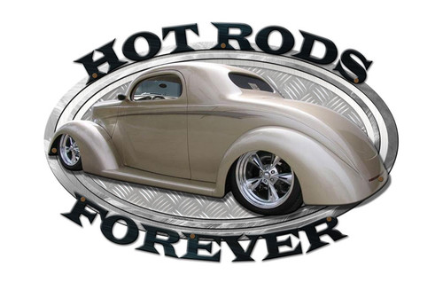 Hot Rods Forever Metal Sign 23 x 16 Inches