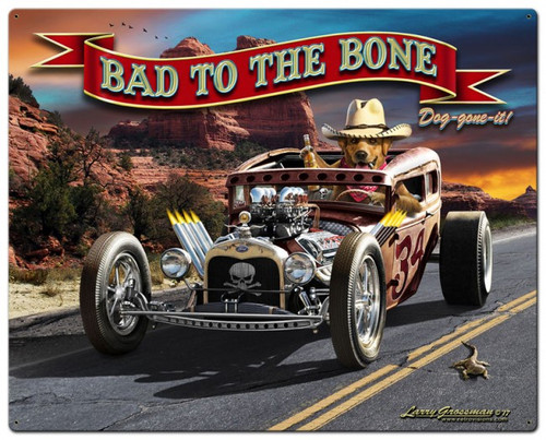 Bad To The Bone Rat Rod Metal Sign 24 x 30 Inches