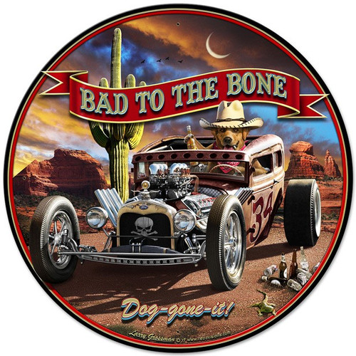 Bad To The Bone Rat Rod Metal Sign 28 x 28 Inches