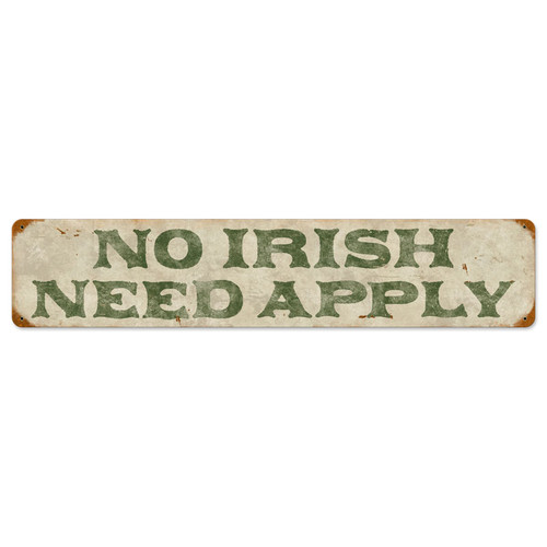 No Irish Metal Sign 28 x 6 Inches