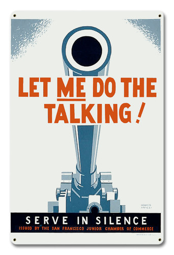 Let Me Do The Talking Metal Sign 12 x 18 Inches