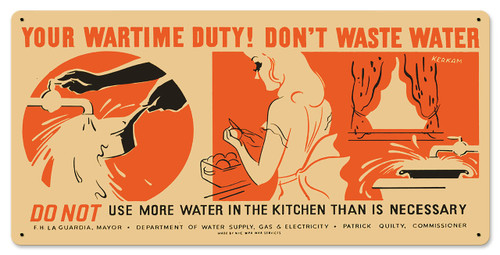Your Wartime Duty Dont Waste Water Metal Sign 24 x 12 Inches
