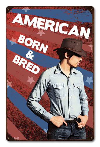 American Born & Bred Metal Sign 12 x 18 Inches
