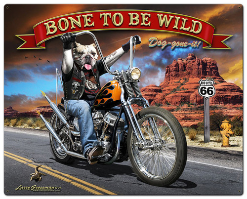 Bone To Be Wild Metal Sign 24 x 30 Inches