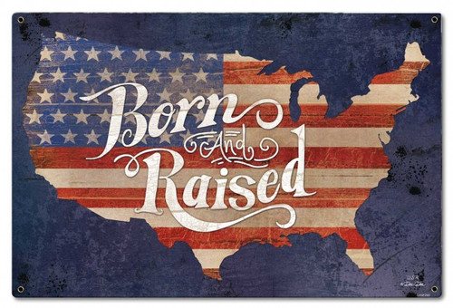 Born And Raised America Metal Sign 24 x 16 Inches