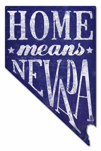 Home Means Nevada Metal Sign 14 x 22 Inches