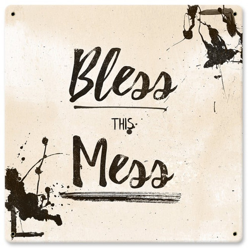Bless This Mess Metal Sign 12 x 12 Inches