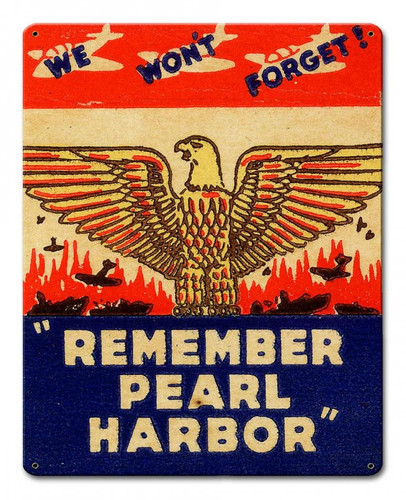 Remember Pearl Harbor Metal Sign 12 x 15 Inches