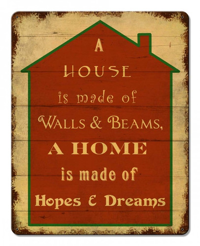 A House is Made Of Metal Sign 12 x 15 Inches