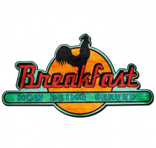 Breakfast Now Served Metal Sign 24  x 14 Inches