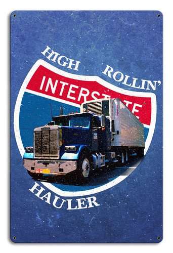 High Rolling Hauler Metal Sign 12 x 18 Inches