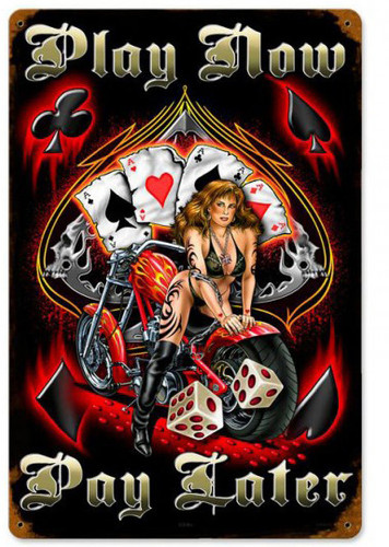 Play Now Pay Later Pinup Metal Sign 12 x 18 Inches