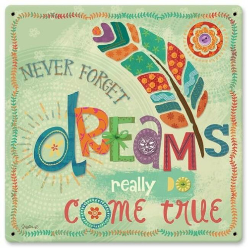 Never Forget Dreams Sign 12 x 12 Inches