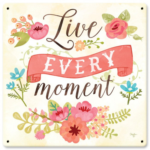 Live Every Moment Sign 12 x 12 Inches