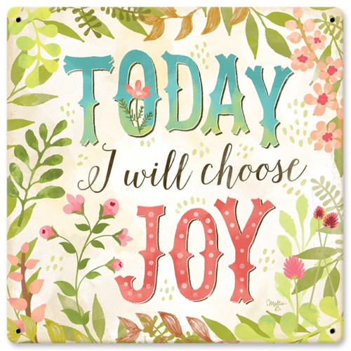 Today I Will Choose Joy Sign 12 x 12 Inches
