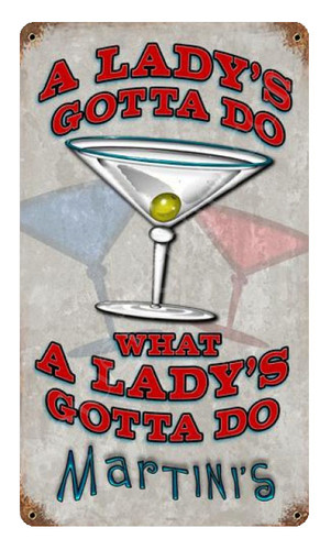 Ladys Gotta Do Metal Sign 8 x 14 Inches