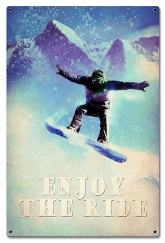 Snowboarder Enjoy The Ride Metal Sign