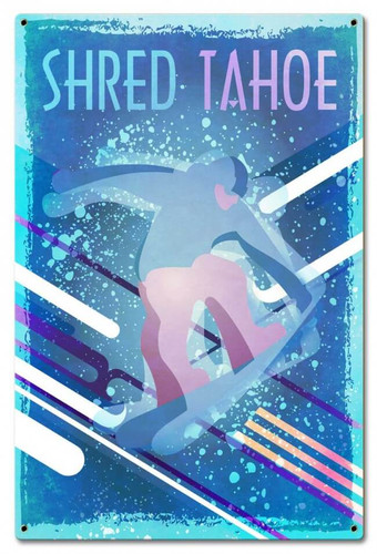 Shred Tahoe Metal Sign 16 x 24 Inches