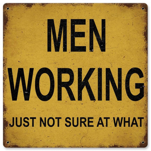 Men Working Sign 12 x 12 Inches