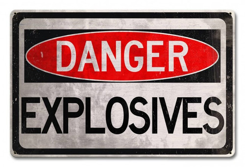 Danger Explosives Metal Sign 18  x 12 Inches
