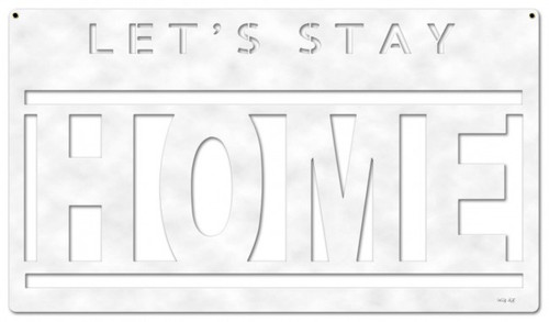 Lets Stay Home Metal Sign 28 x 16 Inches