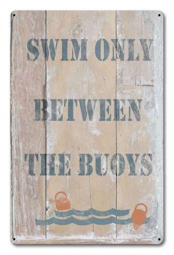 Swim Only Between The Buoys Metal Sign 12 x 18 Inches