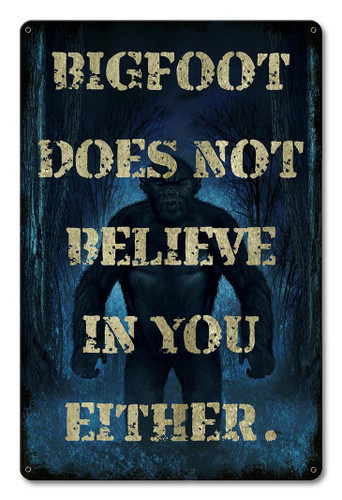 Big Foot Unbeliever Metal Sign 12 x 18 Inches