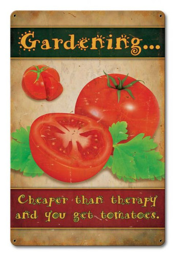 Gardening Cheaper Than Therapy Metal Sign 12 x 18 Inches