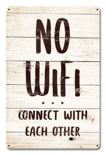 No WiFi Connect With Each Other Metal Sign 12 x 18 Inches