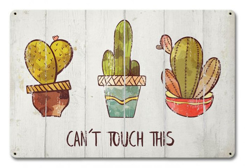 Can't Touch This Cactus Metal Sign 18 x 12 Inches