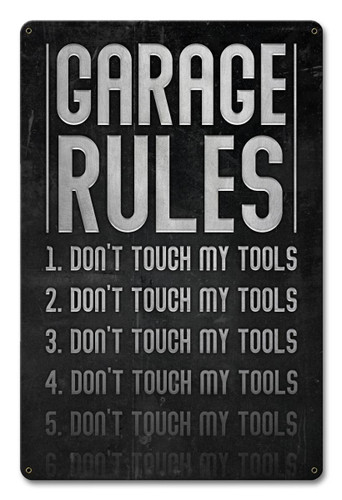 Garage Rules Don't Touch Tools Metal Sign 12 x 18 Inches