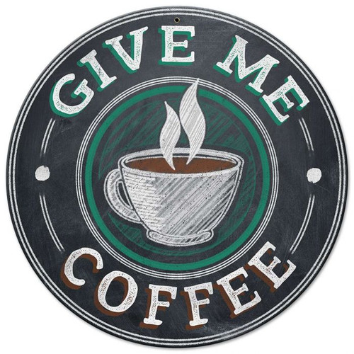 Give Me Coffee Metal Sign 14 x 14 inches