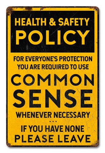 Common Sense Policy Grunge Metal Sign 12 x 18 Inches