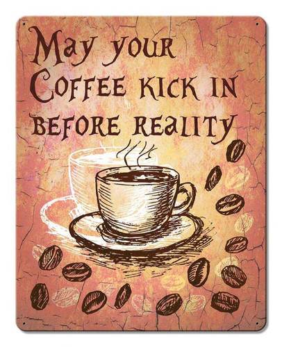 Coffee Kick In Metal Sign 12 x 15 Inches
