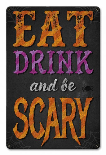 Eat Drink Be Scary Halloween Metal Sign 12 x 18 Inches