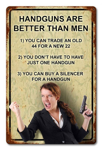 Handguns Better Than Men Metal Sign 12 x 18 Inches