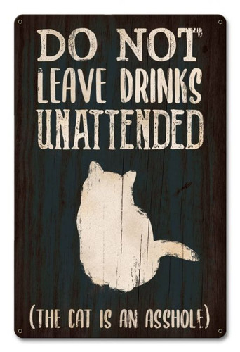 Do Not Leave Drinks Cat Metal Sign 8 x 14 Inches
