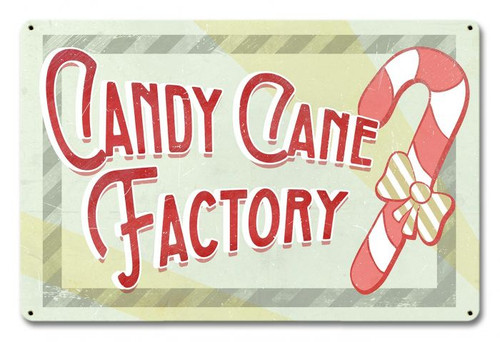 Candy Cane Factory Metal Sign 18 x 12 Inches