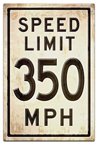 350 Speed Limit Grunge Metal Sign 28 x 42 Inches