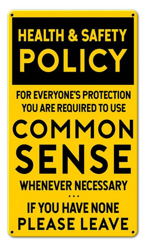 Common Sense Policy Metal Sign 8 x 14 Inches