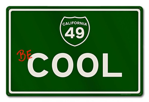 Be Cool Grunge Road Metal Sign 18 x 12 Inches