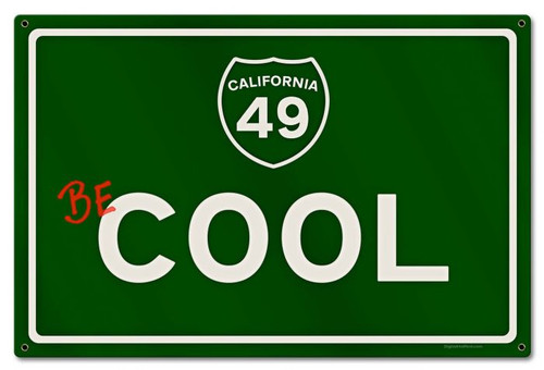 Be Cool Grunge Road Metal Sign 24 x 16 Inches