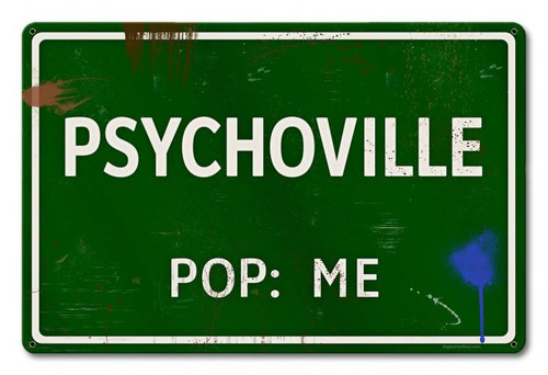 Psychoville Me Grunge Road Metal Sign 18 x 12 Inches