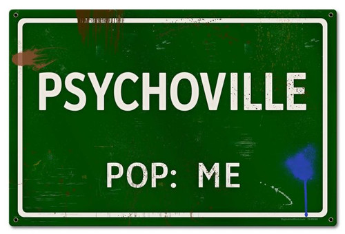 Psychoville Me Grunge Road Metal Sign 24 x 16 Inches