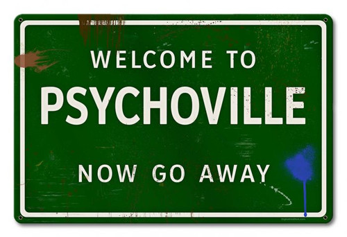 Psychoville Go Away Grunge Road Metal Sign 18 x 12 Inches