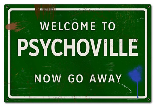 Psychoville Go Away Grunge Road Metal Sign 24 x 16 Inches