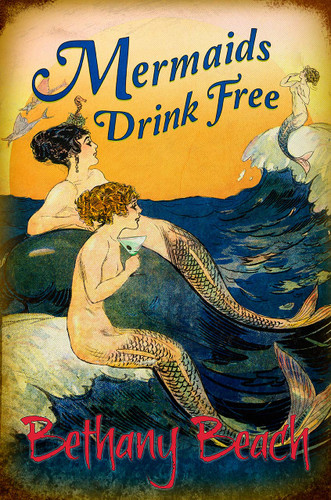 Mermaids Drink Free Bethany Beach Metal Sign 12 x 18 Inches